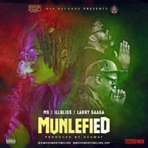 "MS - ""Munlefied"" ft illBliss & Larry Gaaga"
